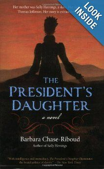 The President's Daughter: A Novel (Rediscovered Classics): Barbara Chase-Riboud: 9781556529443: Amazon.com: Books