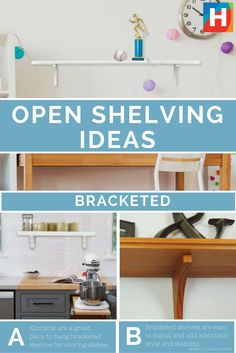 Bracketed open shelves add style, stability and a certain je ne sais quoi to any room!