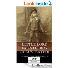Little Lord Fauntleroy (Illustrated) - Kindle edition by Frances Hodgson Burnett. Children Kindle eBooks @ Amazon.com.