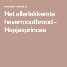 Het allerlekkerste havermoutbrood - Hapjesprinces Bread Baking, Baking Recipes, Cakes, Tube, Baking, Cooking Recipes, Scan Bran Cake, Kuchen, Pastries