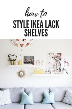 How To Style the IKEA LACK Shelves