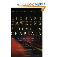 Richard Dawkins has an opinion on everything biological, it seems, and in A Devil's Chaplain, everything is biological. Dawkins weighs in on topics as diverse as ape rights, jury trials, religion, and education, all examined through the lens of natural selection and evolution.