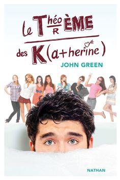 """4. Le Théorème des Katherine de John Green. Cette année, nos élèves ont beaucoup apprécié les romans de John Green, l'auteur de """"Nos étoiles contraires."""" Mais c'est """"Le Théorème des Katherine"""" qu'ils ont le plus emprunté..."""