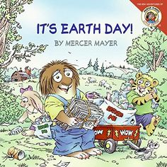 Little Critter: It's Earth Day! by Mercer Mayer http://www.amazon.ca/dp/0060539593/ref=cm_sw_r_pi_dp_TUhmwb04JF1Y6
