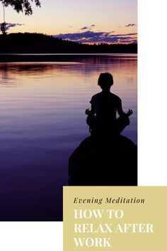 Evening Meditation - How To Relax After Work