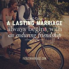 #OnlineDating365 #MarriageQuote from #FierceMarriage A lasting marriage always begins with an enduring friendship.