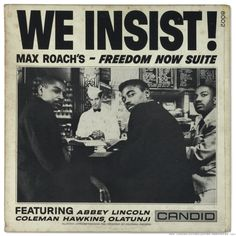 We Insist! (subtitled Max Roach's Freedom Now Suite) is a jazz album released on Candid Records in 1960.