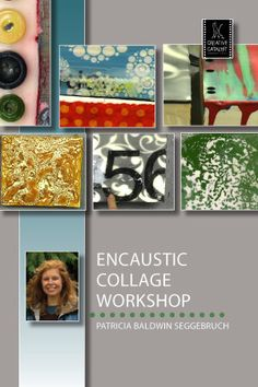Encaustic Collage Workshop with Patricia Baldwin Seggebruch Art Instruction Video-DVD from Creative Catalyst Painting Workshop, Encaustic Painting, Art Techniques, Art Tutorials, Art Forms, Art Lessons, Watercolor Art, Book Art, Art Projects