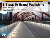 Michael Brenner, Vice president, marketing and content strategy at Sap   8 Steps To Brand Publishing - CMO Summit 1