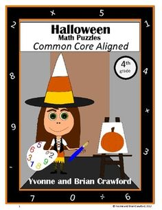 For 4th grade - Are your students bored of doing the same old math problems? Try this book that has unique types of math puzzles all with a Halloween theme. All puzzles are Common Core Aligned for the fourth grade. $