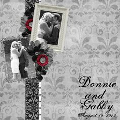 This second one is a page that I did of a couple pictures from one of my friend's wedding last year. The challenge was to make a page all in black and white except for one accent color. I didn't know how I would like this at first but once I got it done, I found that I was really happy with what I created.  The kit that I used for this one is Enduring Love by Designs by Helly