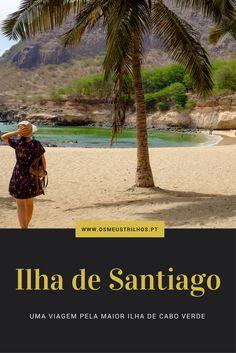 Guia para visitar a Ilha de Santiago, em Cabo Verde