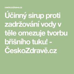 Účinný sirup proti zadržování vody v těle omezuje tvorbu břišního tuku! - ČeskoZdravě.cz