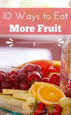10 Ways To Eat More Fruit