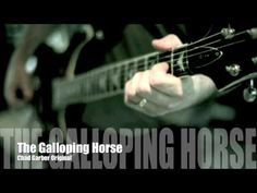 New Songs - Chad Garber - The Galloping Horse (Original)