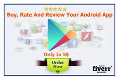 quick123: buy, rate and review your Android app for $5, on fiverr.com