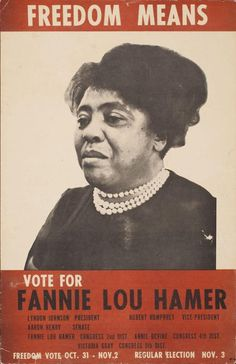 Freedom Means Vote For Fannie Lou Hamer, Leader of the Mississippi Freedom Democratic Party. Oakland Museum collection of political posters. Part of the Oakland Museum collection of political posters. Leader of the Mississippi Freedom Democratic Party Women In History, Black History, Oakland Museum, Freedom Meaning, Black King And Queen, Political Posters, Political Campaign, Civil Rights Movement, Civil Rights Activists