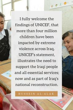 """""""I fully welcome the findings of #UNICEF, that more than four million #children have been impacted by extreme violence across #Iraq, UNICEF's statement, illustrates the need to support the #Iraqi people and all essential services; now and as part of Iraq's national reconstruction."""" - Hussein Al-alak"""