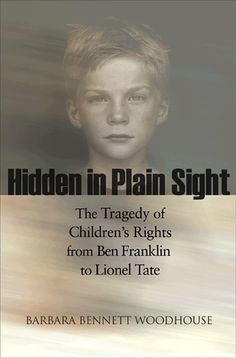 Hidden in Plain Sight: The Tragedy of Children's Rights from Ben Franklin to Lionel Tate (The Public Square) Used Book in Good Condition Public Square, Books To Read, United Nations, This Book, Ebooks, Human Rights, Reading, Arms, Join