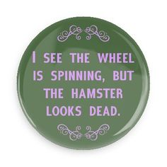 Funny Buttons - Custom Buttons - Promotional Badges - Witty Insults Funny Sayings Pins - Wacky Buttons