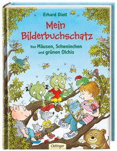 Mein Bilderbuchschatz. Von Mäusen, Schweinchen und grünen Olchis - Ehard Dietl (ab 3 Jahren)