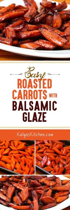 Easy Roasted Carrots with Agave-Balsamic Glaze are a great side dish for a special dinner.  [found on KalynsKitchen.com]