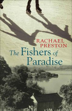 The Fishers of Paradise by Rachael Preston (Fiction, Wolsak & Wynn, This Is A Book, The Book, Ray Fisher, Books To Read, My Books, Arts Award, Losing Her, Book Publishing, Preston