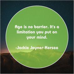 Jackie Joyner-Kersee – Age is no barrier. It's… – quotesville Iain Duncan Smith, Jackie Joyner Kersee, Dan Millman, Arthur Boyd, Bobby Vinton, Alex Haley, Jack Welch