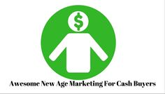 Stop with your unproductive ways and learn some new age marketing techniques useless with marketing to cash buyers!! http://propertymob.com/blog/new-age-marketing-for-cash-buyers/