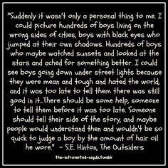 the Outsiders a book towards the top of my list of favorite books that goes on forever Movie Quotes, Book Quotes, Literary Quotes, I Love Books, Good Books, Ya Books, The Outsiders Quotes, Motivational Images, Book Worms