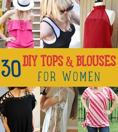 30 DIY Tops and Blouses for Anyone Who Wants to Make and/or Wear Them: Sew and no sew, sleeve and sleeveless.