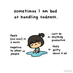 Mental Health Things • chibird:   Sadness is hard to deal with.