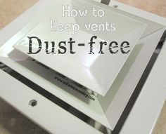 How to Clean Vents - Ask AnnaMoseley.com  Remove vents. Wash in hot soapy water. Dry. Wax with car wax. Wax helps repel dust.