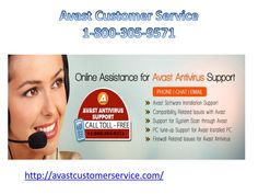 As there are various Avast Customer Service Renditions are accessible over the web like avast Web Security, avast Extreme, avast antivirus for Macintosh, avast anti virus for Android at cetera. Web Security, Customer Support, Numbers, Free, Customer Service