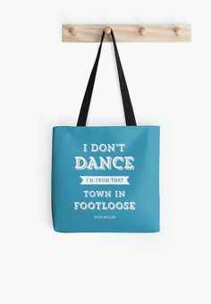 I Don't Dance I'm From That Town In Footloose New by hopealittle, $25.10