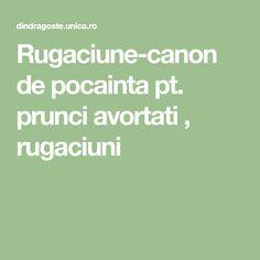 Rugaciune-canon de pocainta pt. prunci avortati , rugaciuni Canon, Bible, Cannon