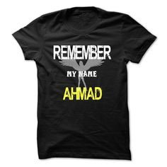 Remember my name Ahmad T Shirts, Hoodies. Check price ==► https://www.sunfrog.com/LifeStyle/Remember-my-name-Ahmad.html?41382 $23