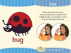 This Week's Featured Sign: Bug https://www.signingtime.com/blog/2013/04/sign-of-the-week-bug/