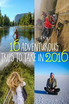 2016 is the year for adventures- and I've compiled some of my favorite adventures to start of the year. From the Death Road in Bolivia, to scaling a mountain in China, and flying from a trapeze in Santa Monica, there is an adventure for everyone. Here are 16 adventurous trips to take in 2016!