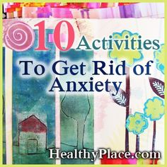 Trying to get rid of anxiety? Here are ten activities that could help you get rid of it forever! Try these ten activities to get rid of anxiety. By Jodi Lobozzo Aman #cheerup #arttherapy