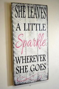 She Leaves A Little Sparkle Wherever She Goes Pallet Sign Shabby Chic Nursery Decor Girls Room Sign Baby Shower Gift Teenager Gift on Etsy, $50.00 by geraldine