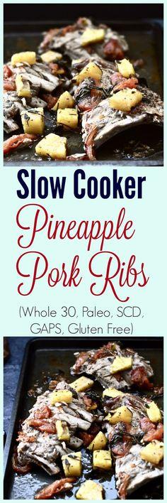 Slow Cooker Pineapple Pork Ribs (Paleo, low FODMAP, SCD, GAPS, Whole 30, Gluten Free)