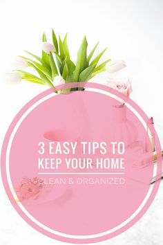 3 Easy Tips To Keep Your Home Clean and Organized! ♡ Very simple and effective tips! You can read it now or pin it for later!