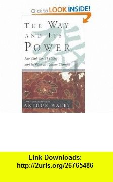 The Way and Its Power Lao Tzus Tao Te Ching and Its Place in Chinese Thought (UNESCO collection of representative works) (9780802150851) Lao Tzu, Arthur Waley , ISBN-10: 0802150853  , ISBN-13: 978-0802150851 ,  , tutorials , pdf , ebook , torrent , downloads , rapidshare , filesonic , hotfile , megaupload , fileserve
