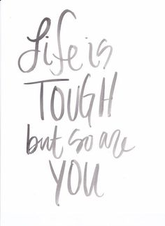 Life is tough but so are you   Watercolor   Print   Quote   Hand Lettering