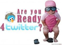 R U Ready 4 Twitter