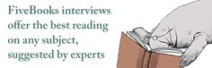 Five Book Interviews are a good way to find out book recommendations of experts in various fields.