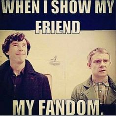 When I show my friend my fandom. Cannot WAIT to show my BFF the Sherlock fandom! Sherlock Fandom, Sherlock John, Sherlock Holmes, Hunger Games, We All Mad Here, Harry Potter, Hazel Levesque, Frank Zhang, Piper Mclean