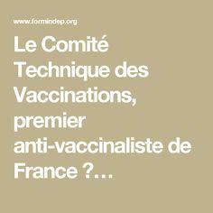 Le Comité Technique des Vaccinations, premier anti-vaccinaliste de France?…