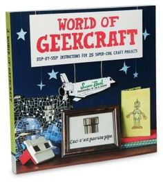 This cool book is full of geeky crafts and DIY projects.